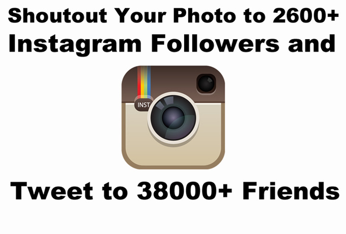 shoutout your Instagram photo to my 2400 followers and 40K Twitter friends