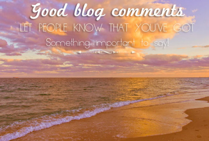 leave 10 real, high quality comments on your blog or blogs